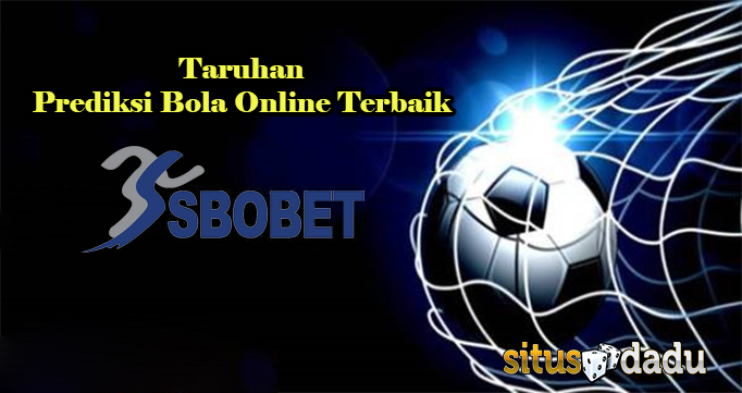 Taruhan Prediksi Bola Online Terbaik
