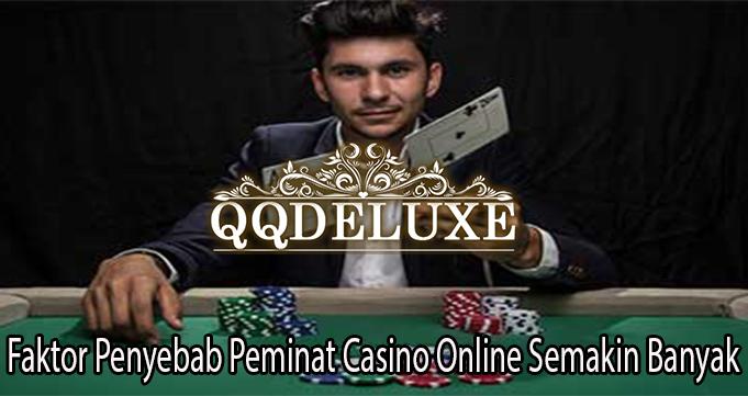 Faktor Penyebab Peminat Casino Online Semakin Banyak