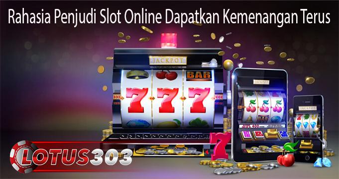 Rahasia Penjudi Slot Online Dapatkan Kemenangan Terus